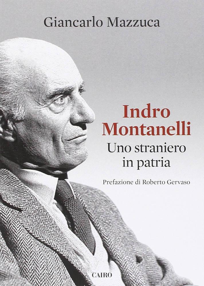 Indro Montanelli - Uno straniero in patria