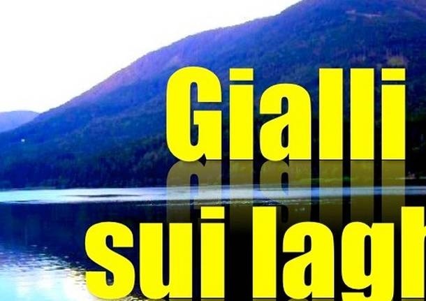 Gialli sui laghi