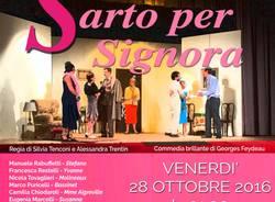 La compania teatrale amatoriale i MESSI LI\' presenta SARTO PER SIGNORA, a sostegno dei progetti CUAMM di Varese