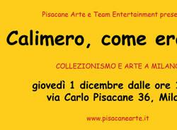 Calimero, come eravamo. Collezionismo e arte a Milano