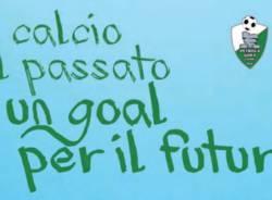 un calcio al passato un gol per il futuro