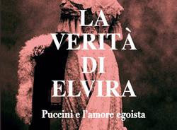 """ISABELLA BREGA """"LA VERITA\' DI ELVIRA Puccini e l\'amore egoista"""""""