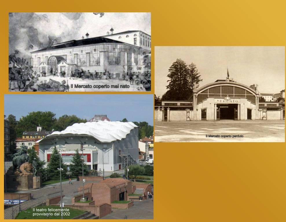 Metamorfosi urbana: il mercato coperto perduto, il mercato coperto mai nato e il teatro provvisorio divenuto stabile
