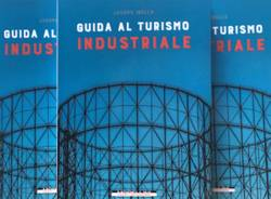 jacopo ibelli Guida al Turismo Industriale